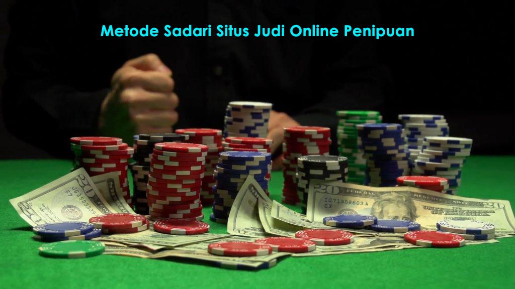 Metode Tentang Sadari Situs Judi Poker Online Penipuan
